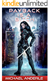 Payback Is A Bitch (The Kurtherian Endgame Book 1)