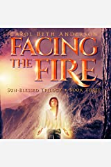Facing the Fire: Sun-Blessed Trilogy, Book 3 Audible Audiobook
