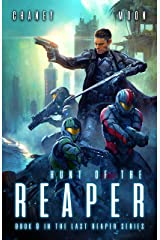 Hunt of the Reaper: A military Scifi Epic (The Last Reaper Book 9) Kindle Edition