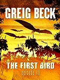 The First Bird: Episode 3