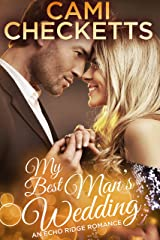 My Best Man's Wedding (Echo Ridge Romance Book 3) Kindle Edition