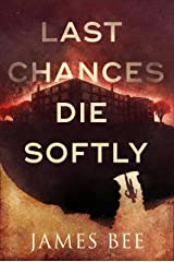 Last Chances Die Softly Kindle Edition