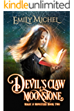 Devil's Claw & Moonstone (Magic & Monsters Book 2)