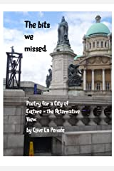 The Bits We Missed: Poetry for a City of Culture Kindle Edition