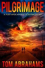 Pilgrimage: A Survival Story Kindle Edition