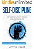 Self-Discipline: Control Your Trail of Thought, Build Up Daily Habit, Develop an Unbeatable Mental Toughness & Willpower, Boost Your Self-Esteem with the ... Skyrocket Towards Success Book 1)