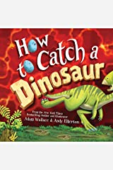 How to Catch a Dinosaur Hardcover