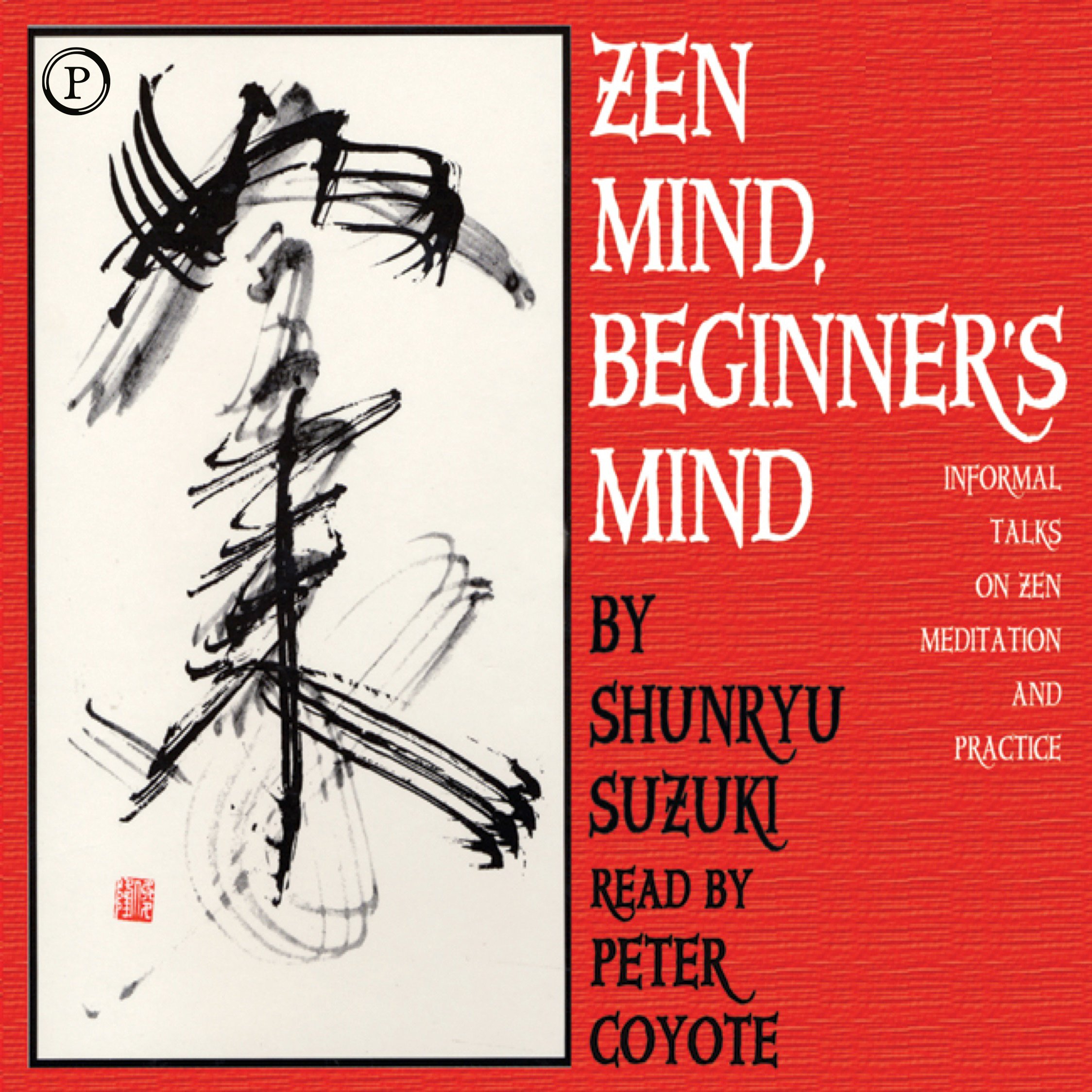 Zen Mind Beginner's Mind: Informal Talks on Zen Meditation and Practice