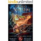 Ogres and Mom (Case Files Of An Urban Witch Book 6)