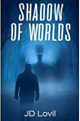 SHADOW OF WORLDS Kindle Edition