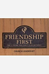 Friendship First: The 1 Thing You Can't Live Without: Church Leader Kit (2 DVDs, 4 Books, 1 CD-ROM, and Publicity Pack) Misc. Supplies