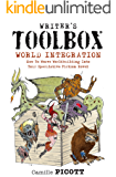 World Integration: How to Weave Worldbuilding into Your Speculative Fiction Novel (Writer's Toolbox) (English Edition)