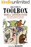 World Integration: How to Weave Worldbuilding into Your Speculative Fiction Novel (Writer's Toolbox)