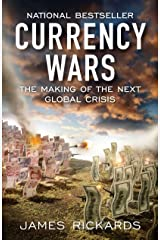 Currency Wars: The Making of the Next Global Crisis Paperback