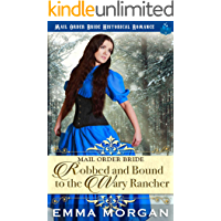 Mail Order Bride: Robbed and Bound to the Wary Rancher