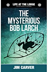 The Mysterious Bob Larch (Life at the Lodge Book 6) Kindle Edition