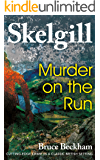 Murder on the Run: NEW for 2019 - a compelling British crime mystery (Detective Inspector Skelgill Investigates Book 12)
