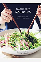 Naturally Nourished Cookbook: Healthy, Delicious Meals Made with Everyday Ingredients Hardcover
