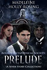 Boston Metaphysical Society: Prelude: A Seven Story Collection Kindle Edition