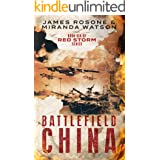 Battlefield China: Book Six of the Red Storm Series