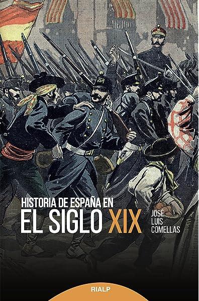 Historia De Espaᆬa En El Siglo XIX Historia y Biografías: Amazon.es: Comellas García-Lera, José Luis: Libros