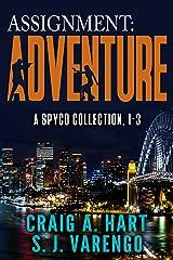 Assignment: Adventure: A SpyCo Collection 1-3 (A SpyCo Collection Boxset Book 1) Kindle Edition