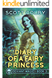 Diary of a Fairy Princess (Deviant Magic Book 3)