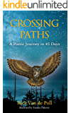 Crossing Paths: A Poetic Journey in 45 Days (Crossing Nature Poetry Series Book 1)