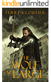 The Wolf At Large (The Wolf of Corwick Castle Book 2)