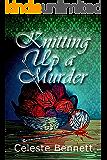 Knitting Up a Murder: A Yarn Genie Knitting Mystery (Yarn Genie Mysteries Book 1)
