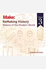 ReMaking History, Volume 3: Makers of the Modern World Paperback