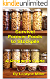 Survive! Forever Foods to Stockpile : A Prepper's Guide