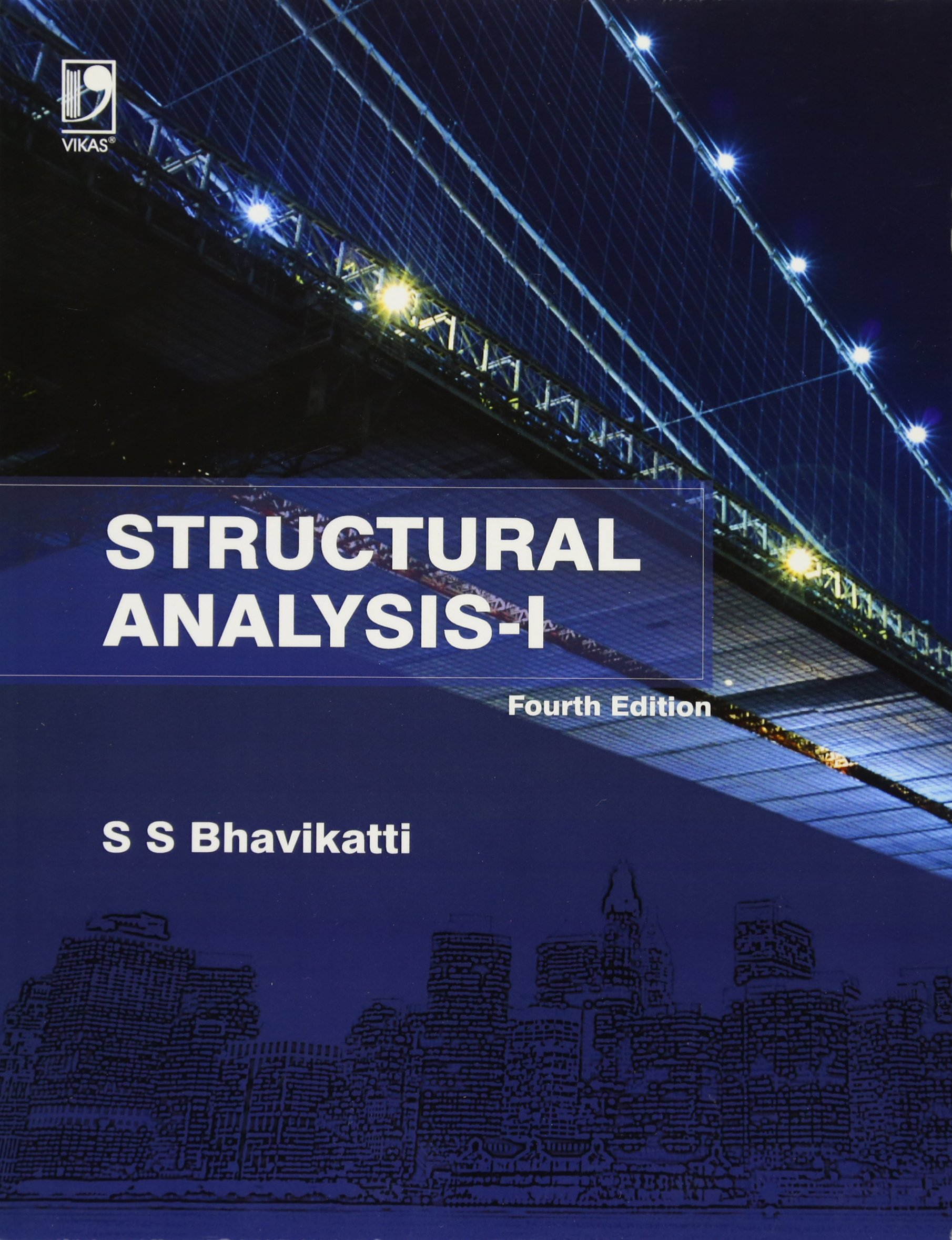 Structural analysis pdf/ebook by s. S. Bhavikatti free download.