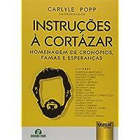 Instruções À Cortázar: Homenagem de Cronópios, Famas e Esperanças