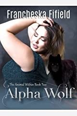Alpha Wolf (Animal Within Book 2) Kindle Edition