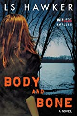 Body and Bone: A Novel Kindle Edition