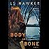 Body and Bone: A Novel