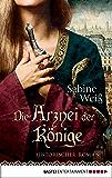 Die Arznei der Könige: Historischer Roman (German Edition)