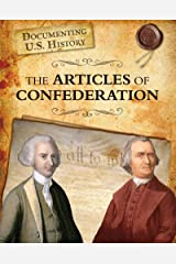 The Articles of Confederation (Documenting U.S. History) Kindle Edition