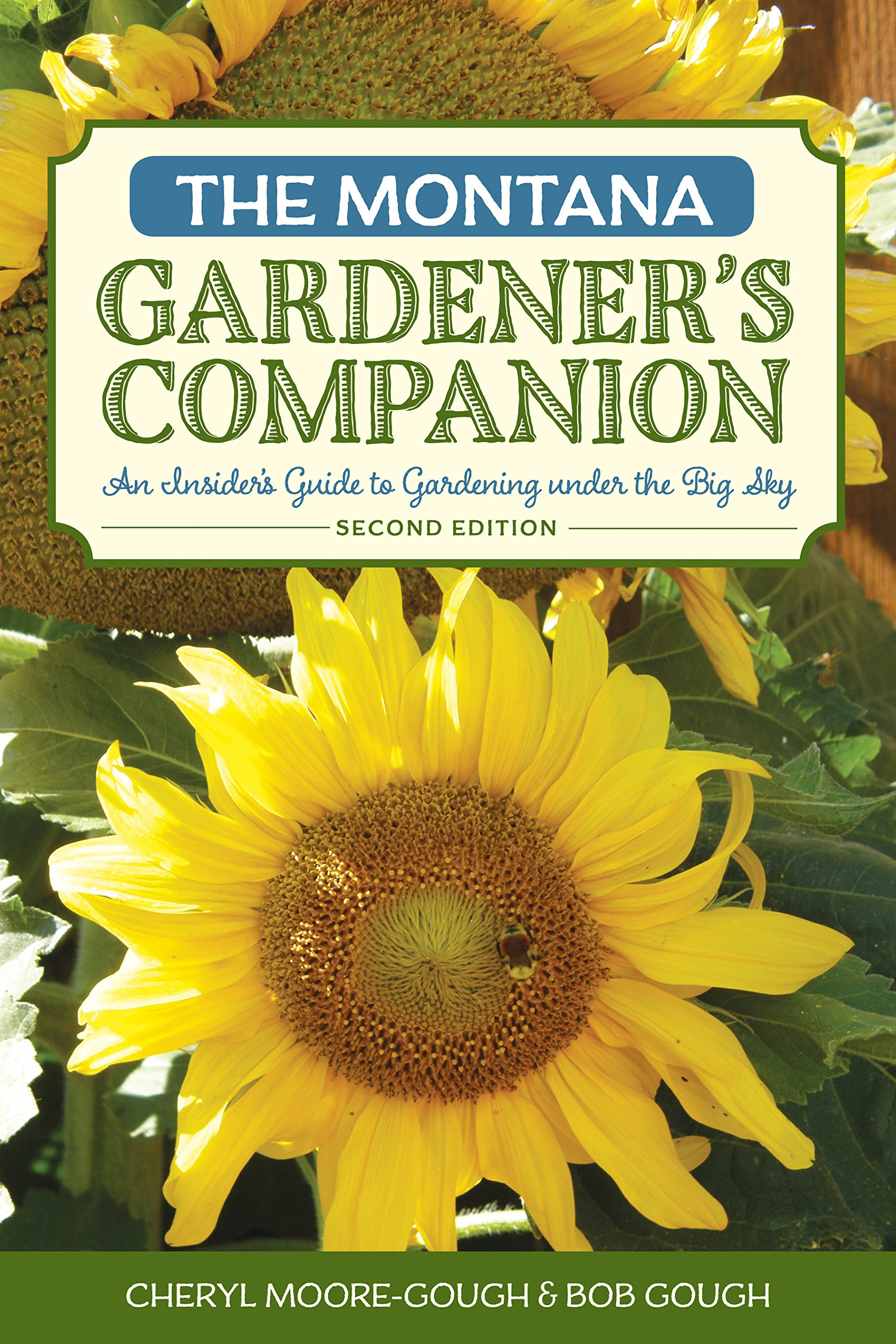 The Montana Gardener'spanion: An Insider's Guide To Gardening Under The  Big Sky (gardening Series): Cheryl Mooregough, Robert Gough:  9781493010691: