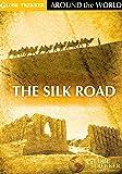 Globe Trekker - Around The World: The Silk Road
