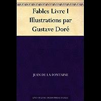 Fables Livre I Illustrations par Gustave Doré (French Edition)