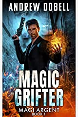 Magic Grifter: An Urban Fantasy Thriller (Magi Argent Book 1) Kindle Edition