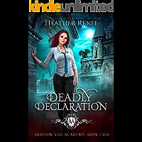Deadly Declaration (Shadow Veil Academy Book 2)
