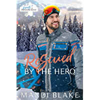 Rescued by the Hero: A Christian Firefighter Christmas Romance
