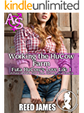 Working the HuCow Farm (Futa HuCow's Love Life 1): (A Futa-on-Futa, First Time, Creamy Treat Erotica)