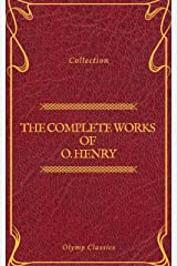 The Complete Works of O. Henry: Short Stories, Poems and Letters (Olymp Classics) Kindle Edition