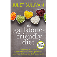 The Gallstone-friendly Diet: Everything you never wanted to know about gallstones (and how to keep on their good side)