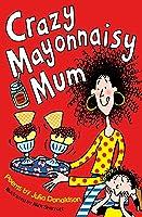 Crazy Mayonnaisy Mum (English