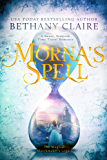 Morna's Spell : A Sweet, Scottish, Time-Travel Romance (The Magical Matchmaker's Legacy Book 1)